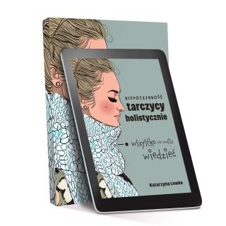 """E-book """"Niedoczynność tarczycy holistycznie"""" autorstwa PEPSI ELIOT"""