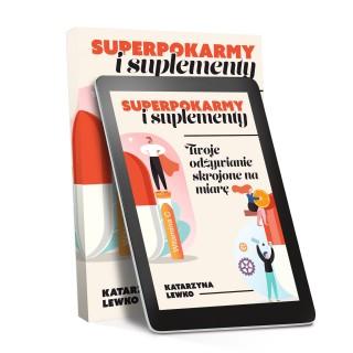 Superpokarmy i suplementy: odżywianie skrojone na miarę